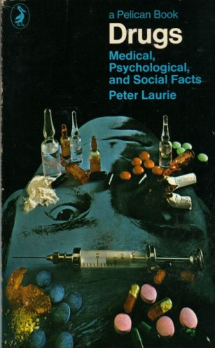 9780140211047: Drugs: Medical, Psychological and Social Facts; Revised Edition (Pelican)