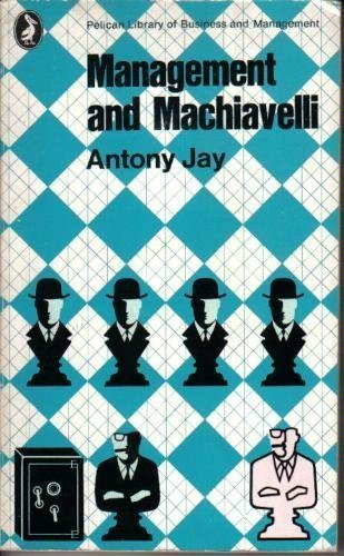 Management And Machiavelli: Antony Jay