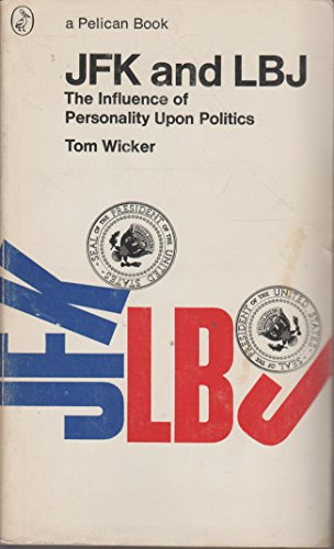 9780140211160: Wicker Tom : Jfk and Lbj: Influence of Personality (Pelican)
