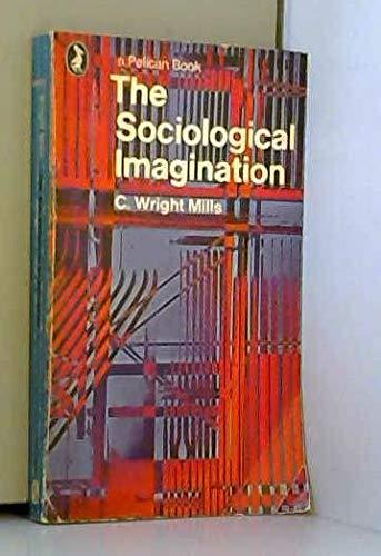 9780140211306: THE SOCIOLOGICAL IMAGINATION (PELICAN)