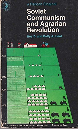 Soviet Communism and Agrarian Revolution: Laird, Roy D and Betty A