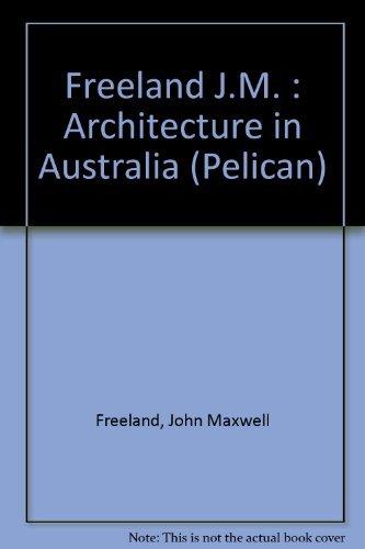 9780140211528: Freeland J.M. : Architecture in Australia (Pelican)