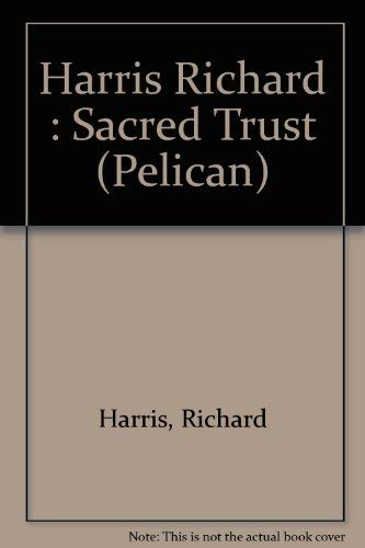 9780140211559: Harris Richard : Sacred Trust (Pelican)