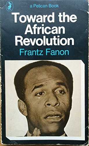 9780140211672: Toward the African Revolution (Pelican books)