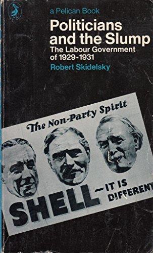9780140211726: Politicians and the Slump: Labour Government of 1929-31