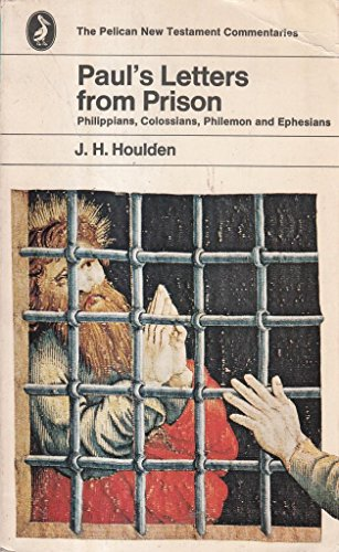 9780140211986: Paul's Letters from Prison: Philippians, Colossians, Philemon, Ephesians (Pelican New Testament Commentary)