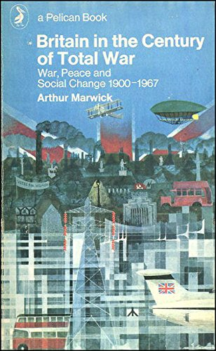 9780140212082: Britain in the Century of Total War: Peace and Social Change, 1900-67 (Pelican)