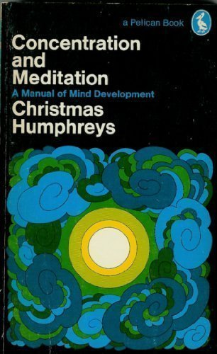 Concentration and Meditation (A Pelican book, A1236): Christmas Humphreys