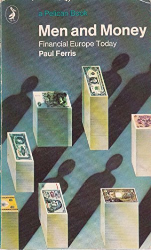 9780140212372: Men and Money: Financial Europe Today (Pelican S.)