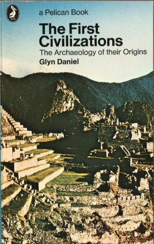 9780140212389: The First Civilizations - The Archaeology Of Their Origins