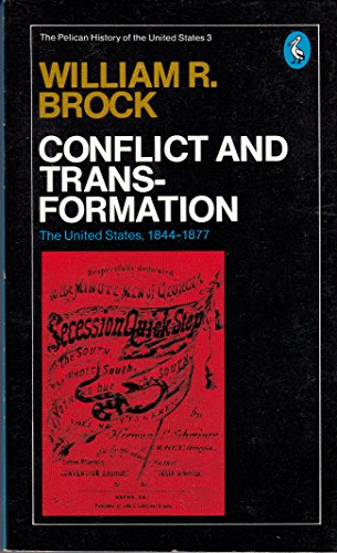 9780140212426: Pelican History of the United States of America 3: Conflict and Transformation, 1844-77: Conflict and Transformation, 1844-77 v. 3 (The pelican history of the United States)