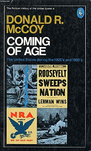 9780140212457: Coming of Age: The United States during the 1920's and 1930's (v. 6)