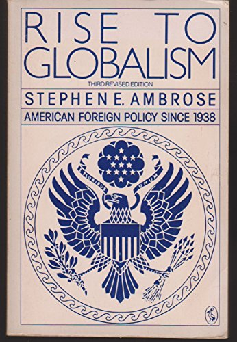 9780140212471: Pelican History of the United States of America: Rise to Globalism - American Foreign Policy Since 1938 v. 8 (The Pelican history of the United States)