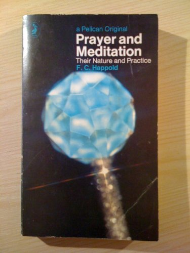 9780140212570: Prayer and Meditation: Their Theory and Practice (Pelican)