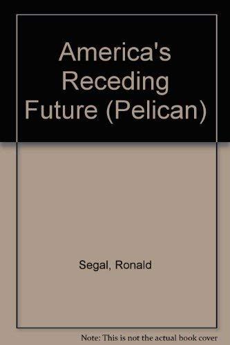 9780140212686: America's Receding Future (Pelican)