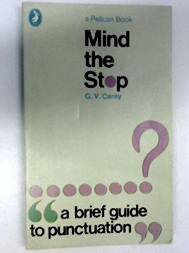 9780140212709: Mind the Stop: A Brief Guide To Punctuation With A Note On Proof-Correction