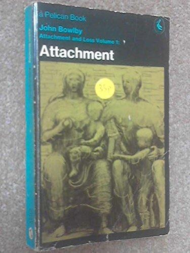 9780140212761: Attachment and Loss: Attachment v. 1 (Pelican)