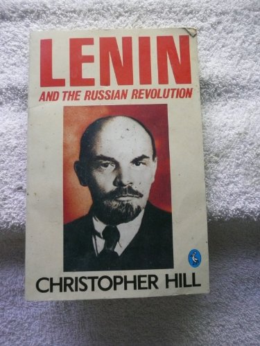 Lenin and the Russian Revolution: Christopher Hill