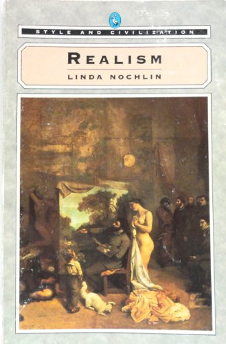 Realism (Style and Civilization): Linda Nochlin