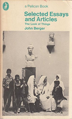 selected essays of john berger Selected essays of john berger pdf files posted on september 30, 2018 by in the supermarket essay sat  essay in restaurant global warming program essay writing for upsc unacademy, essay new topics common application essay ben carson father, my best friend essay write marathi creative song writing graduate programs uk phd dissertation or.