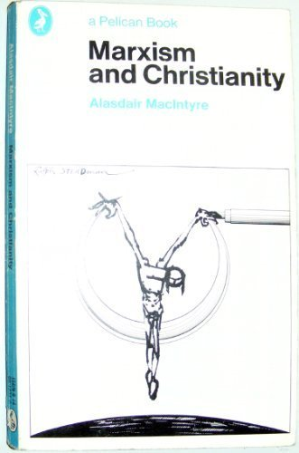 Marxism and Christianity (Pelican): MacIntyre, Alasdair