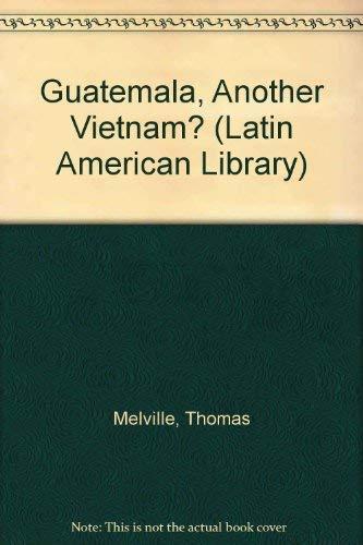 9780140213409: Guatemala, Another Vietnam? (Latin American Library)