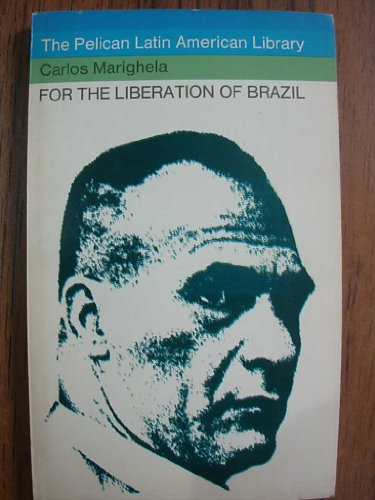 For the Liberation of Brazil (Latin American Library): Carlos Marighela