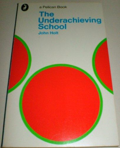 9780140213706: The Underachieving School
