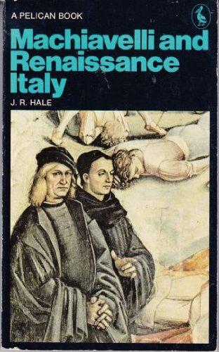 Machiavelli and Renaissance Italy: J.R. HALE