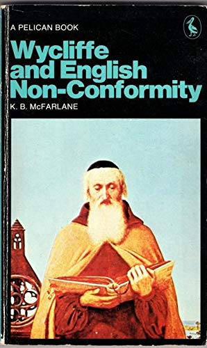 9780140213775: John Wycliffe and the Beginnings of English Nonconformity (Pelican)