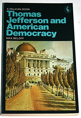 9780140213782: Thomas Jefferson and American Democracy (Pelican)