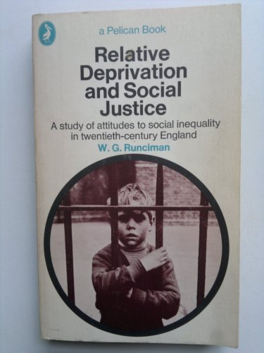 9780140213850: Relative Deprivation and Social Justice: A Study of Attitudes to Social Inequality in Twentieth Century England (Pelican)