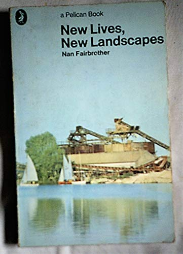 9780140213881: New Lives, New Landscapes (Pelican)