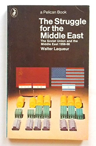 9780140213935: The Struggle for the Middle East: Soviet Union and the Middle East, 1958-68 (Pelican)
