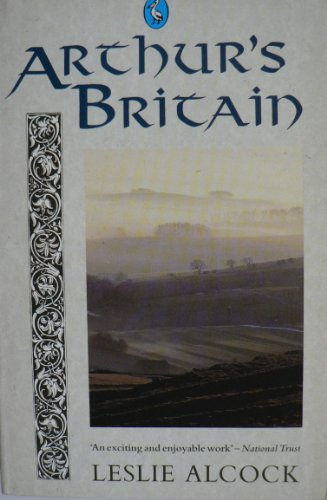 9780140213966: Arthur's Britain: History and Archaeology: A.D. 367-634 (Pelican)