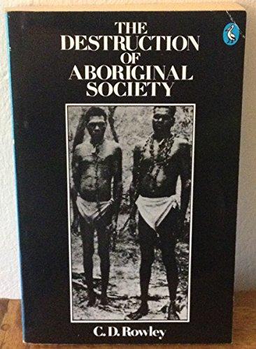 9780140214529: The Destruction of Aboriginal Society (Pelican)