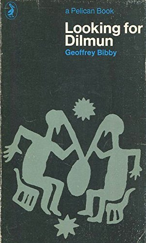LOOKING FOR DILMUN (PELICAN S.): GEOFFREY BIBBY