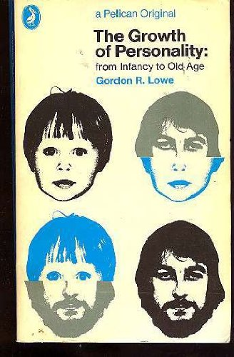 9780140214680: The Growth of Personality: From Infancy to Old Age (A pelican original)