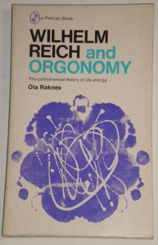 9780140214727: Wilhelm Reich and Orgonomy