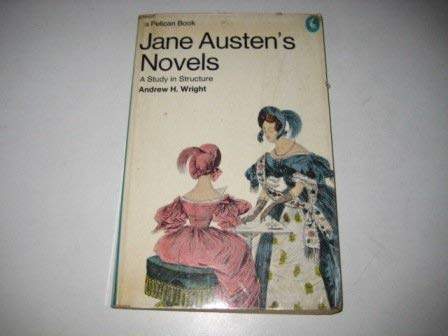 Jane Austen's Novels. A Study in Structure.: Wright, Andrew H.: