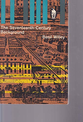 9780140214857: Seventeenth Century Background: Studies in the Thought of the Age in Relation to Poetry and Religion (Pelican)