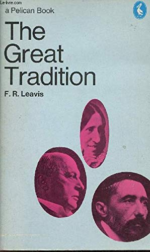 The Great Tradition (Pelican S.): Leavis, F. R.