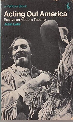 9780140214932: Acting Out America: Essays on Modern Theatre (Pelican)