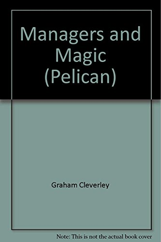 Managers and Magic (Pelican): Graham Cleverley