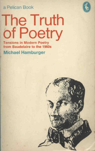 9780140214987: The Truth of Poetry: Tensions in Modern Poetry from Baudelaire to the 1960's (Pelican)