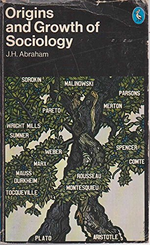 Origins and Growth of Sociology: Abraham J H
