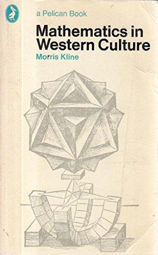9780140215465: Mathematics in Western Culture (Pelican)