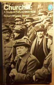 9780140215526: Churchill: A Study in Failure 1900-1939: A Study in Failure, 1900-39 (Pelican)