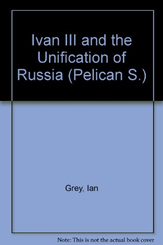 9780140215564: Ivan III and the Unification of Russia (Pelican S.)