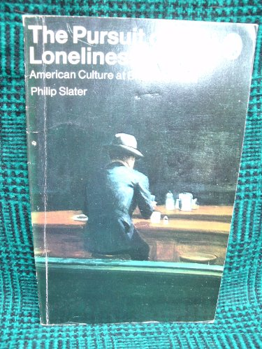 9780140215649: The Pursuit of Loneliness: American Culture at the Breaking Point (Pelican)